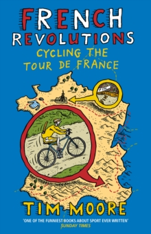 French Revolutions : Cycling the Tour De France, Paperback Book