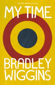 Bradley Wiggins: My Time : An Autobiography, Paperback Book