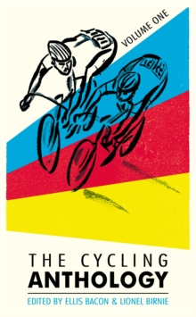 The Cycling Anthology: Volume One, Paperback Book