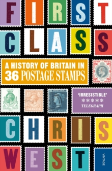 First Class : A History of Britain in 36 Postage Stamps, Paperback Book