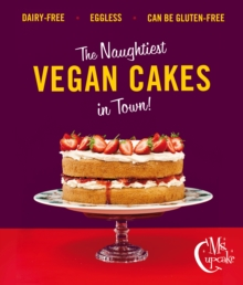 Ms Cupcake : The Naughtiest Vegan Cakes in Town, Hardback Book