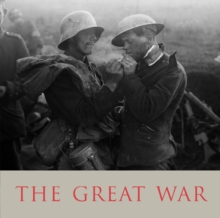 The Great War : A Photographic Narrative, Hardback Book