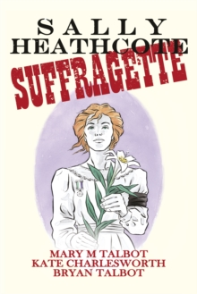 Sally Heathcote : Suffragette, Hardback Book