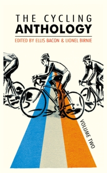 The Cycling Anthology: Volume Two, Paperback Book