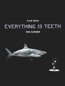 Everything is Teeth, Hardback Book