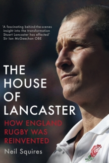 The House of Lancaster : How England Rugby Was Reinvented, Hardback Book