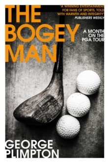 The Bogey Man : A Month on the PGA Tour, Paperback / softback Book