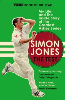 The Test : My Life, and the Inside Story of the Greatest Ashes Series, Paperback Book