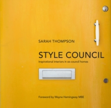 Style Council : Inspirational Interiors in Ex-Council Homes, Hardback Book