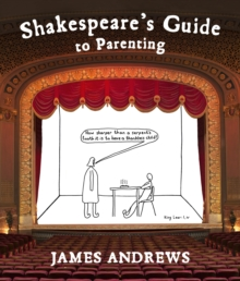 Shakespeare's Guide to Parenting, Hardback Book