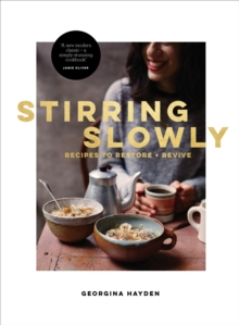 Stirring Slowly : Recipes to Restore and Revive, Hardback Book