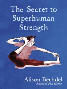 The Secret to Superhuman Strength, Hardback Book