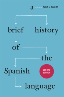 A Brief History of the Spanish Language, Paperback / softback Book