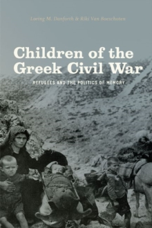 Children of the Greek Civil War Refugees and the politics of memory, Paperback / softback Book