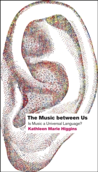 The Music Between Us : Is Music a Universal Language?, Paperback / softback Book
