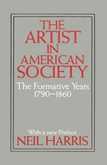 The Artist in American Society : The Formative Years, Paperback / softback Book