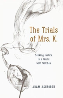 The Trials of Mrs. K. : Seeking Justice in a World with Witches, Paperback / softback Book