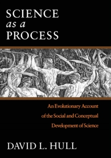 Science as a Process : An Evolutionary Account of the Social and Conceptual Development of Science, Paperback / softback Book