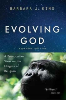 Evolving God : A Provocative View on the Origins of Religion, Expanded Edition, Paperback / softback Book