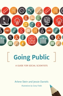 Going Public : A Guide for Social Scientists, Hardback Book
