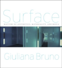 Surface : Matters of Aesthetics, Materiality, and Media, Paperback / softback Book