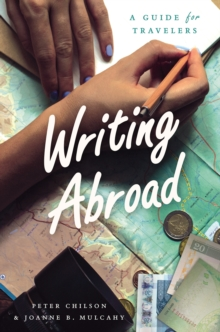 Writing Abroad : A Guide for Travelers, Hardback Book