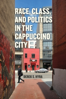 Race, Class, and Politics in the Cappuccino City, Paperback / softback Book