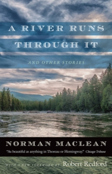 A River Runs Through it and Other Stories : Fortieth Anniversary Edition, Paperback Book