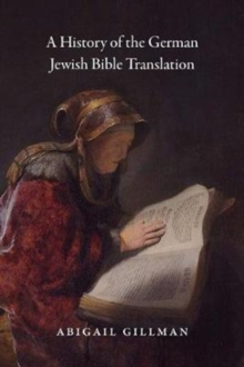 A History of German Jewish Bible Translation, Paperback / softback Book