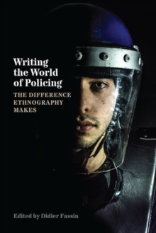 Writing the World of Policing : The Difference Ethnography Makes, Hardback Book