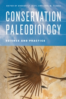Conservation Paleobiology : Science and Practice, Hardback Book