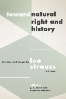 "Toward ""Natural Right and History"" : Lectures and Essays by Leo Strauss, 1937-1946, Hardback Book"