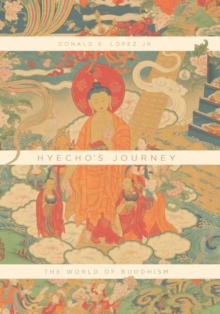Hyecho's Journey : The World of Buddhism, Hardback Book