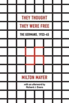 They Thought They Were Free : The Germans, 1933-45, Paperback / softback Book