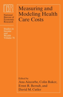 Measuring and Modeling Health Care Costs, Volume 76, Hardback Book