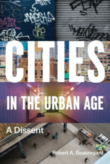 Cities in the Urban Age : A Dissent, Hardback Book