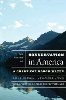 The Future of Conservation in America : A Chart for Rough Water, Paperback / softback Book
