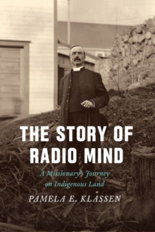 The Story of Radio Mind : A Missionary's Journey on Indigenous Land, Hardback Book