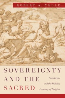 Sovereignty and the Sacred : Secularism and the Political Economy of Religion, Hardback Book