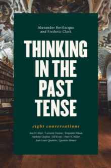 Thinking in the Past Tense : Eight Conversations, Hardback Book