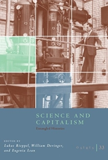 Osiris, Volume 33 : Science and Capitalism: Entangled Histories, Paperback / softback Book
