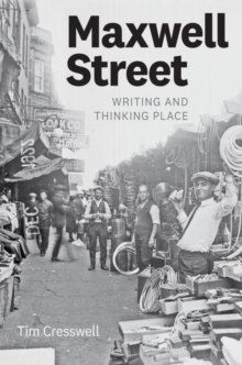 Maxwell Street : Writing and Thinking Place, Hardback Book