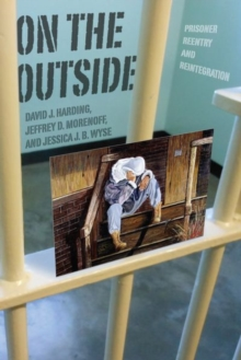 On the Outside : Prisoner Reentry and Reintegration, Hardback Book