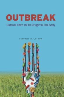 Outbreak : Foodborne Illness and the Struggle for Food Safety, Hardback Book