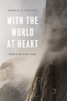 With the World at Heart : Studies in the Secular Today, Hardback Book