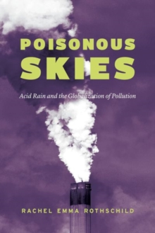 Poisonous Skies : Acid Rain and the Globalization of Pollution, Hardback Book