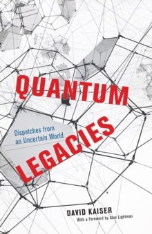 Quantum Legacies - Dispatches from an Uncertain World, Hardback Book