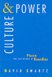 Culture and Power : Sociology of Pierre Bourdieu, Paperback / softback Book