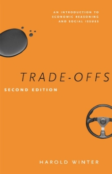Trade-Offs : An Introduction to Economic Reasoning and Social Issues, Second Edition, Paperback / softback Book