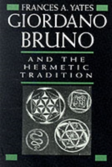 Giordano Bruno and the Hermetic Tradition, Paperback Book